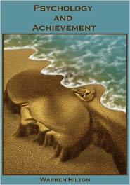 Amanda Lee (Editor) Warren Hilton - Psychology and Achievement (Illustrated)