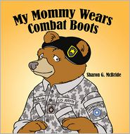 Sharon G. McBride - My Mommy Wears Combat Boots