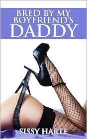 Sissy Harte - Bred by my Boyfriend's Daddy, a Taboo Breeding First Time Cuckold Story