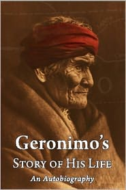 Stephen Melvil Barrett Geronimo - Geronimo's Story of His Life (Full Version)