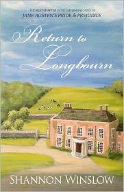 Sharon Johnson (Illustrator), Micah Hansen (Illustrator) Shannon Winslow - Return to Longbourn: The Next Chapter in the Continuing Story of Jane Austen's Pride and Prejudice