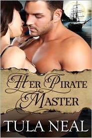 Tula Neal - Her Pirate Master (Erotic Romance)