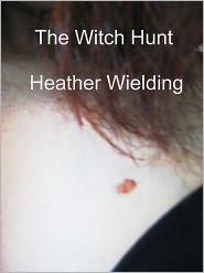 Heather Wielding - The Witch Hunt