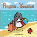 Penguin on Vacation by Salina Yoon: Book Cover
