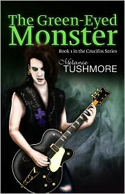 Melanie Tushmore - Crucifox #1: The Green Eyed Monster