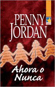 Penny Jordan - Ahora o nunca