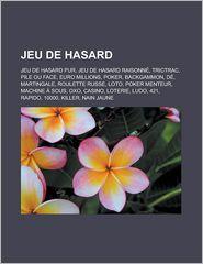 Jeu de Hasard: Lo Jeu de Hasard Pur, Jeu de Hasard Raisonn