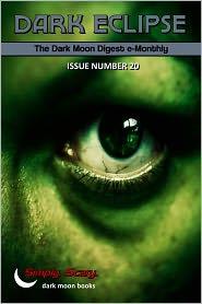 Stan Swanson (Editor) Lori Michelle (Editor) - Dark Eclipse #20 - The Dark Moon Digest e-Monthly