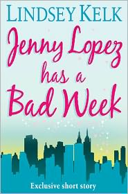 Lindsey Kelk - JENNY LOPEZ HAS A BAD WEEK