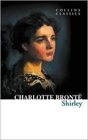 Charlotte Brontë - Shirley (Collins Classics)