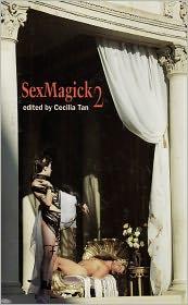 Gary Bowen, Mary Anne Mohanraj, Thomas S. Roche, Raven Kaldera Cecilia Tan (Editor) - SexMagick 2: Men Conjuring Erotic Fantasy