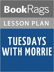BookRags - Tuesdays with Morrie Lesson Plans