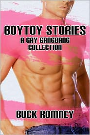 Buck Romney - Boytoy Stories - A Gay Gangbang Collection