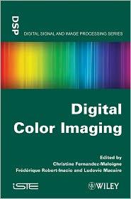 Frederique Robert-Inacio, Ludovic Macaire  Christine Fernandez-Maloigne - Digital Color Imaging