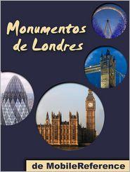 MobileReference - Londres: Guía de las 60 mejores atracciones turísticas de Londres, Reino Unido
