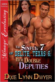 Dixie Lynn Dwyer - The Sinful 7 of Delite, Texas 6: Her Double Deputies