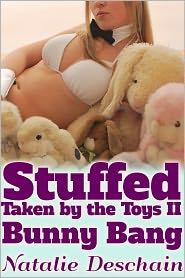 Natalie Deschain - Stuffed! Taken by the Toys II- Bunny Bang (Paranormal Holiday Gangbang)