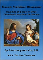 Joanne Panettieri (Editor) Francis Augustus Cox - Female Scripture Biography: Including an Essay on What Christianity Has Done for Women Vol 2 by Francis Augustus Cox (Illustrate