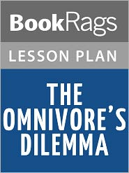 BookRags - The Omnivore's Dilemma by Michael Pollan Lesson Plans