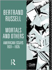 Bertrand Russell - Mortals and Others, Volume I