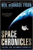 Space Chronicles by Neil deGrasse Tyson: Book Cover