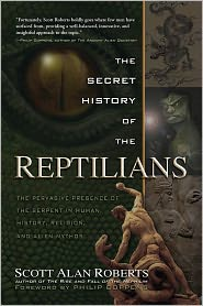 Scott Alan Roberts - The Secret History of the Reptilians