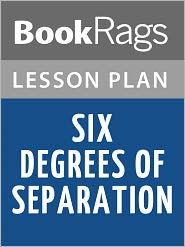 BookRags - Six Degrees of Separation Lesson Plans