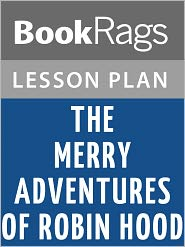 BookRags - The Merry Adventures of Robin Hood Lesson Plans