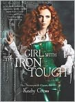 Book Cover Image. Title: The Girl with the Iron Touch (Steampunk Chronicles Series), Author: by Kady Cross