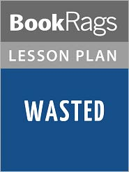 BookRags - Wasted: A Memoir of Anorexia and Bulimia by Marya Hornbacher Lesson Plans
