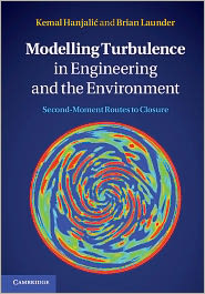 Kemal Hanjalić  Brian Launder - Modelling Turbulence in Engineering and the Environment
