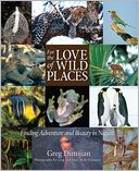 For the Love of Wild Places by Greg Dimijian: Book Cover