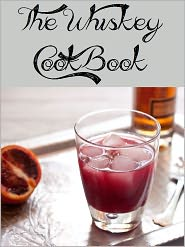 Anonymous - The Whiskey Cookbook (167 Recipes)