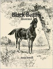 Anna Sewell - Black Beauty: Illustrated