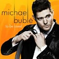 CD Cover Image. Title: To Be Loved, Artist: Michael Buble