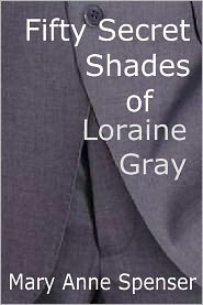 Mary Anne Spenser - Fifty Secret Shades Of Loraine Gray
