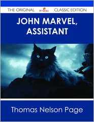 Thomas Nelson Page - John Marvel, Assistant - The Original Classic Edition