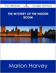 Marion Harvey - The Mystery of the Hidden Room - The Original Classic Edition
