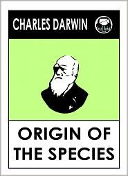 Charles Darwin - Charles Darwin's The Origin of Species: On the origin of the species by natural selection.