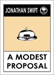 Jonathan Swift - Jonathan Swift's A Modest Proposal
