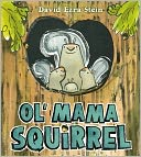 Ol' Mama Squirrel by David Ezra Stein: NOOK Kids Cover