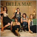 CD Cover Image. Title: This World Oft Can Be, Artist: Della Mae