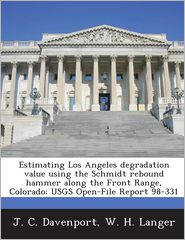 Estimating Los Angeles degradation value using the Schmidt rebound hammer along the Front Range, Colorado: USGS Open-File Report 98-331