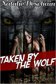 Natalie Deschain - Taken by the Wolf (Monster Breeding Erotica)