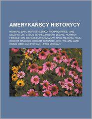 Amerykanscy Historycy: Howard Zinn, Ihor Sevcenko, Richard