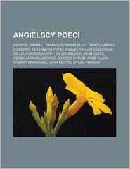 Angielscy Poeci: George Orwell, Thomas Stearns Eliot, Dante