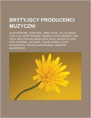 Brytyjscy Producenci Muzyczni: Alan Parsons, John Cale,