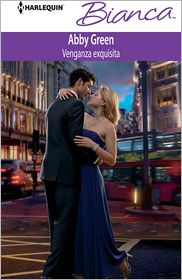 Abby Green - Venganza exquisita (Exquisite Revenge) (Harlequin Bianca Series)