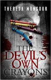 Theresa Monsour - The Devil's Own Crayons