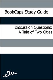 BookCaps - Discussion Questions: A Tale of Two Cities